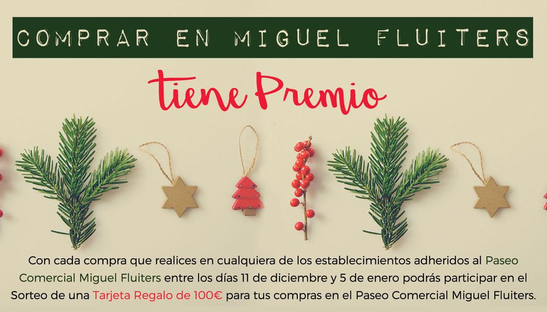 Comprar en Miguel Fluiters tiene Premio #NavidadesMiguelFluiters
