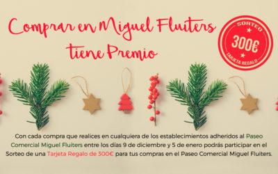 Comprar en Miguel Fluiters tiene Premio #NavidadesMiguelFluiters 2019
