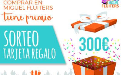 Sorteo Tarjeta Regalo de 300 € #NavidadesMiguelFluiters 2019